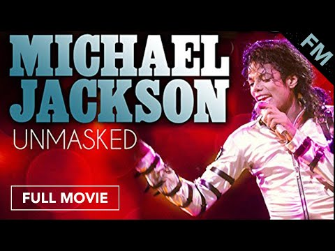 Michael Jackson: Unmasked (FULL DOCUMENTARY)