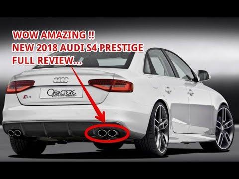 Wow 2018 Audi S4 Prestige Review Youtube