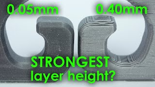 Which LAYER HEIGHT gives you the STRONGEST 3D prints?