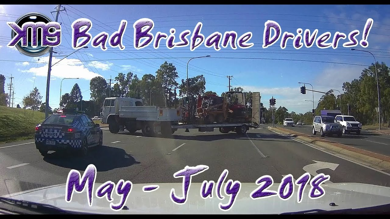 Bad Brisbane Drivers - 2018 #04 May - July Compilation | KMGS Films