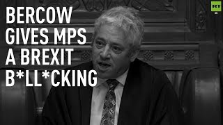 Bercow gives MPs a Brexit b*ll*cking