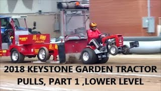 2018 KEYSTONE GARDEN TRACTOR PULLS/ VIDEO ACTION PART 1