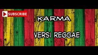 Karma (cover guyon waton) versi reggae