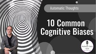 Automatic Thoughts | 10 Common Cognitive Biases