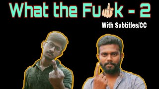 What The Fu*k - 2 (WTF) | Special  Video | TROLL MAAMS