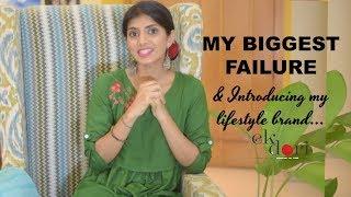 My Biggest Failure & Introducing You To My Lifestyle Brand - Ek Dori