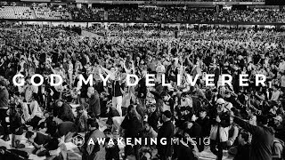 GOD MY DELIVERER - AWAKENING MUSIC | Feat. Todd White & Ben Fitzgerald - OFFICIAL MUSIC VIDEO