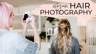 How to take better photos of your clients for Instagram | Hair Photography Tips for Hairstylists