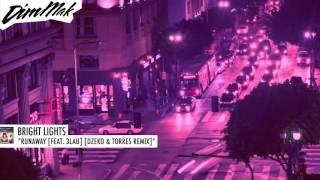 Bright Lights - Runaway (feat. 3LAU) [Dzeko & Torres Remix] (Audio) l Dim Mak Records
