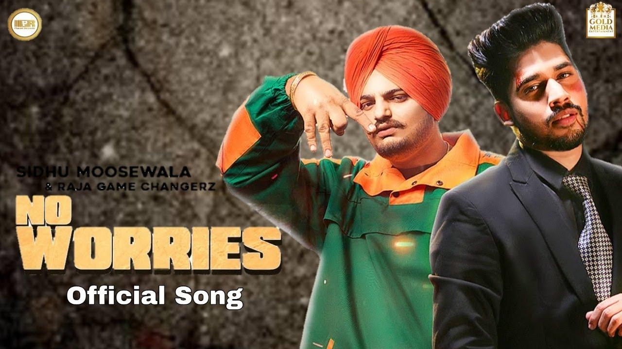 No Worries | Sidhu Moose Wala Ft Raja Game Changerz ( Official Song inf ) New Punjabi Song 2020
