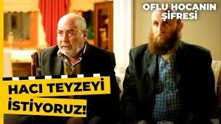 Oflu Hoca, Ahmet'in Kızını Oğluna İstedi - Oflu Hocanın Şifresi