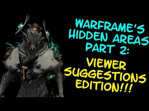 Warframe - HIDDEN AREAS Part 2: Viewer Suggestions Edition! (SOME of the MANY Hidden Areas in WF!) thumbnail
