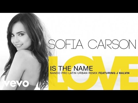 Sofia Carson - Love Is the Name Nando Pro Latin Urban Remix  Only ft J Balvin