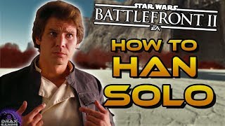 How to Dominate with HAN SOLO   Hero Guide, Details and Tips (Star Wars Battlefront 2)