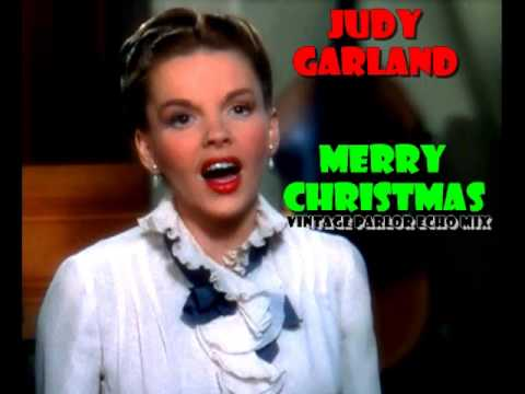 Judy Garland - Merry Christmas (Vintage Parlor Echo Mix)