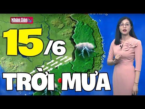 Dự báo thời tiết hôm nay và ngày mai 15/6   Dự báo thời tiết đêm nay mới nhất