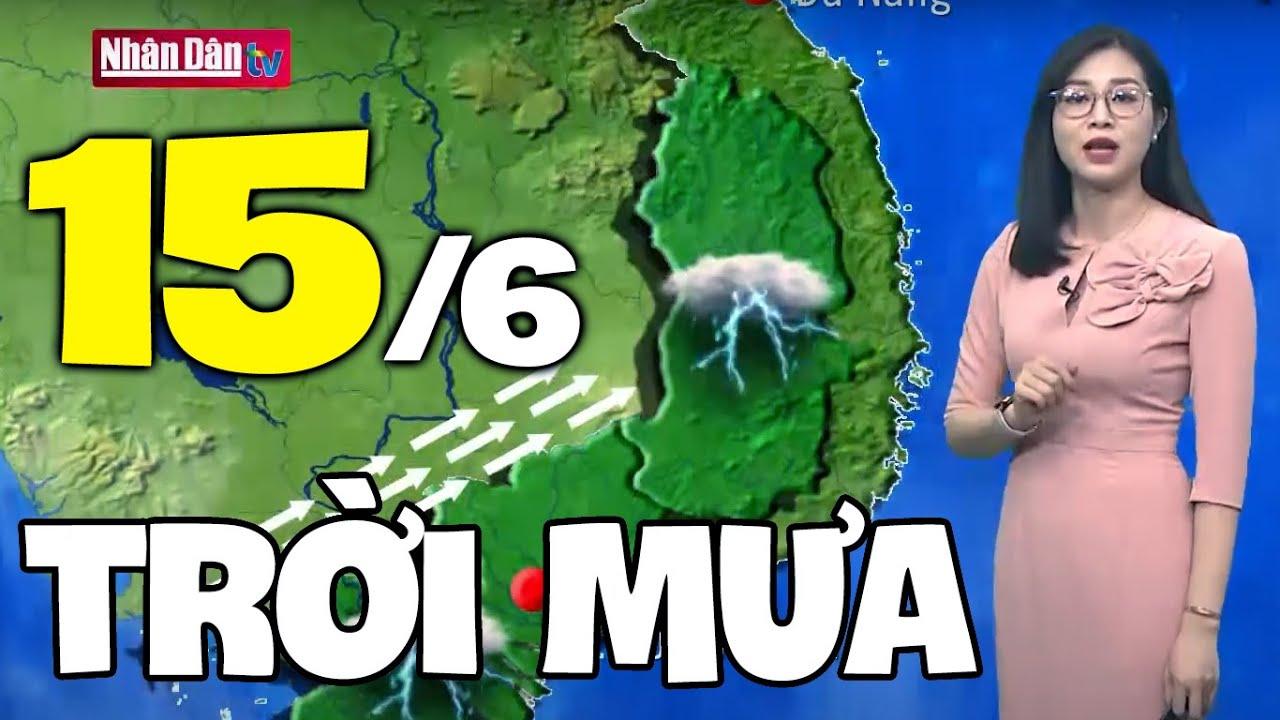 Dự báo thời tiết hôm nay và ngày mai 15/6   Dự báo thời tiết đêm nay mới nhất   Thông tin thời tiết hôm nay và ngày mai