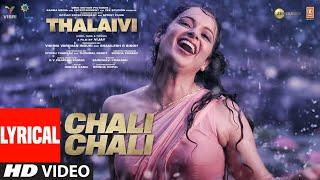 Chali Chali (Lyrical Song) THALAIVI | Kangana Ranaut| Vijay |GV Prakash Kumar|Saindhavi,Irshad Kamil