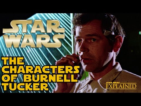 The Many Characters of Burnell Tucker  Star Wars Explained