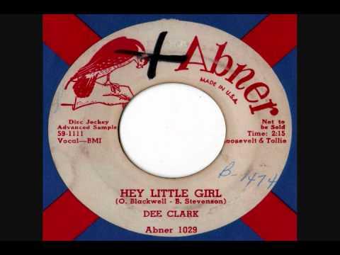 Dee Clark - Hey Little Girl (Stereo)