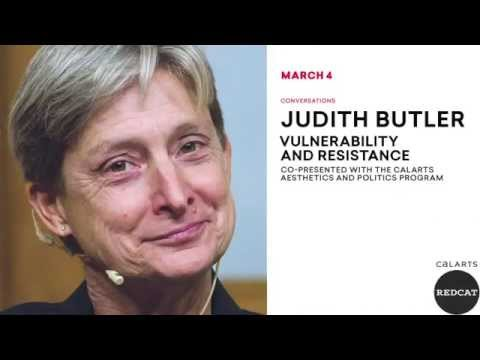 Judith Butler: Vulnerability and Resistance