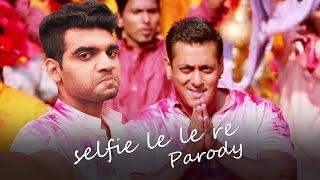 Selfie Le Le Re Song Parody - Bajrangi Bhaijaan || Shudh Desi Gaane || Salil Jamdar