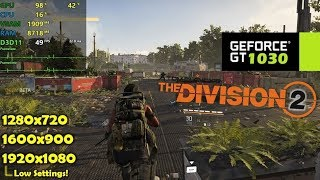 GT 1030 | The Division 2 - 1080p, 900p, 720p - Low Settings