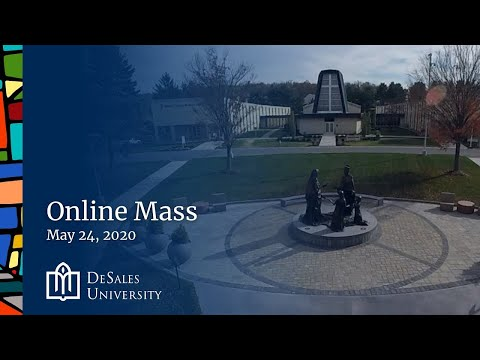 ✟ 7th Sunday of Easter - Online Mass, May 24, 2020 - DeSales University