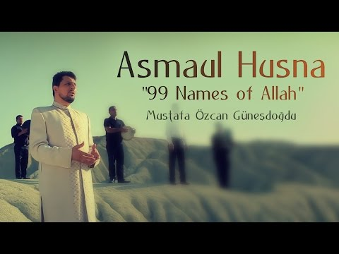 "Asmaul Husna ""99 Names of Allah""(Official Video Original HD) Mustafa Özcan Günesdogdu- Esmaül Hüsna"