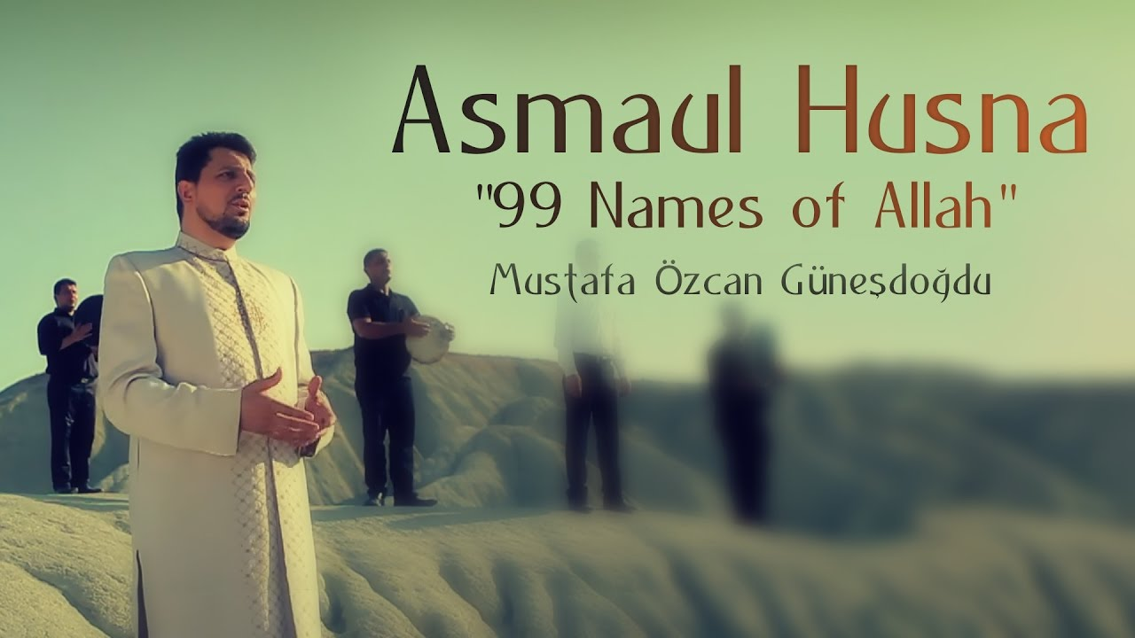 "Asmaul Husna ""99 Names of Allah""(Official Video Original HD) Mustafa Özcan Günesdogdu"