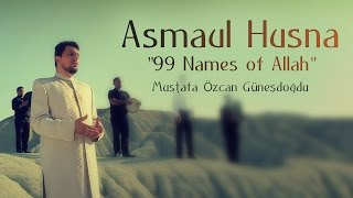 "Asmaul Husna ""99 Names of Allah""(Official Video Original HD) Mustafa Özcan Günesdogdu- Esmaül Hüsna"