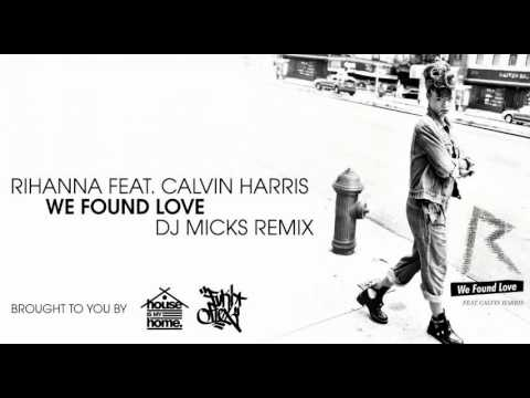 Rihanna - We Found Love (Dj Micks Remix)