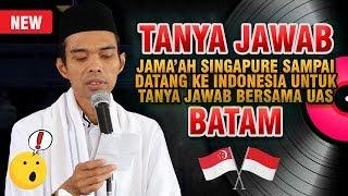 Full Tanya Jawab Orang Singapura Sampai Datang Kekajian Ustadz Abdul Somad Lc MA