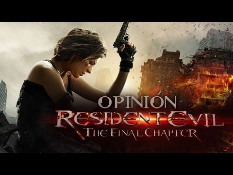 Opinión: Resident Evil The Final Chapter