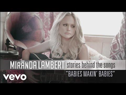 Miranda Lambert - Stories Behind the Songs - Babies Makin' Babies Thumbnail image