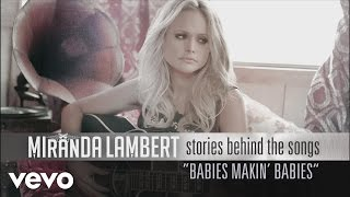 Miranda Lambert - Stories Behind the Songs - Babies Makin