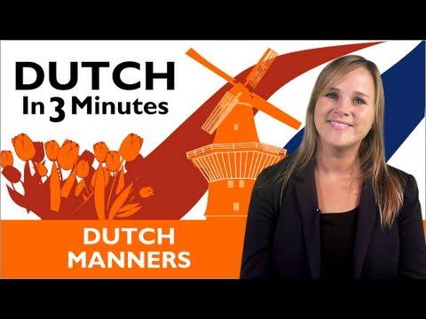 Learn Dutch - Dutch in Three Minutes - Dutch Manners