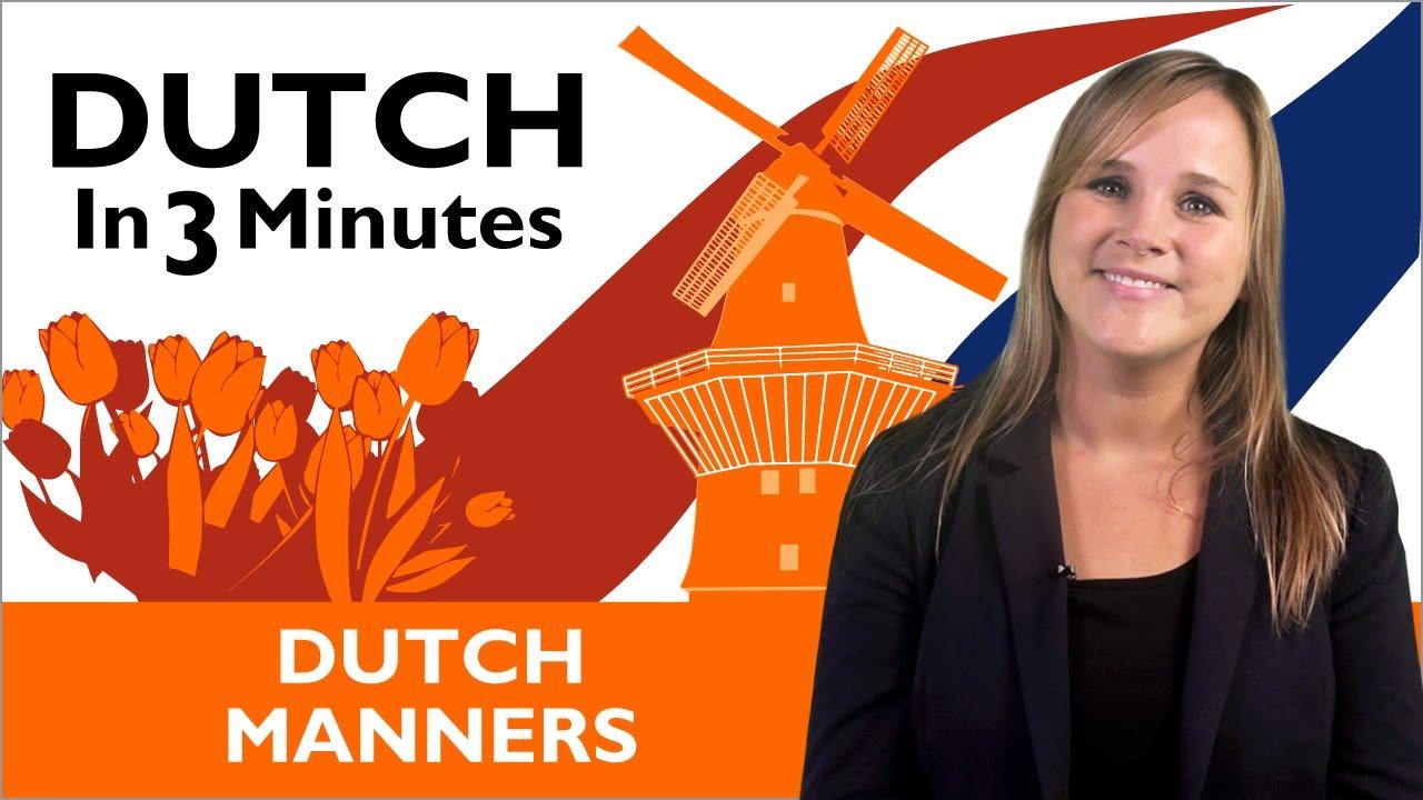 Learn Dutch Dutch In Three Minutes Dutch Manners Youtube