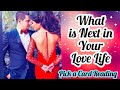 PICK A CARD- NEXT IN YOUR LOVE LIFE- TIMELESS- ALL SIGNS- Magic Wands Tarot