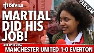 Martial Did His Job! | Manchester United 1-0 Everton | FANCAM