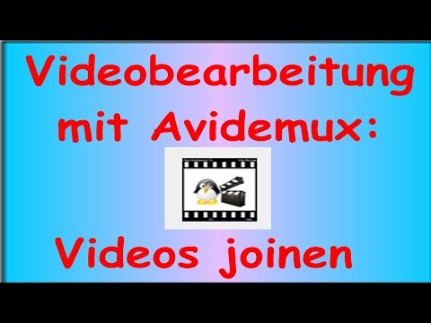 Tutorial: How to join multiple videos with AVIDEMUX (German) YouTube-Hacks for Beginners