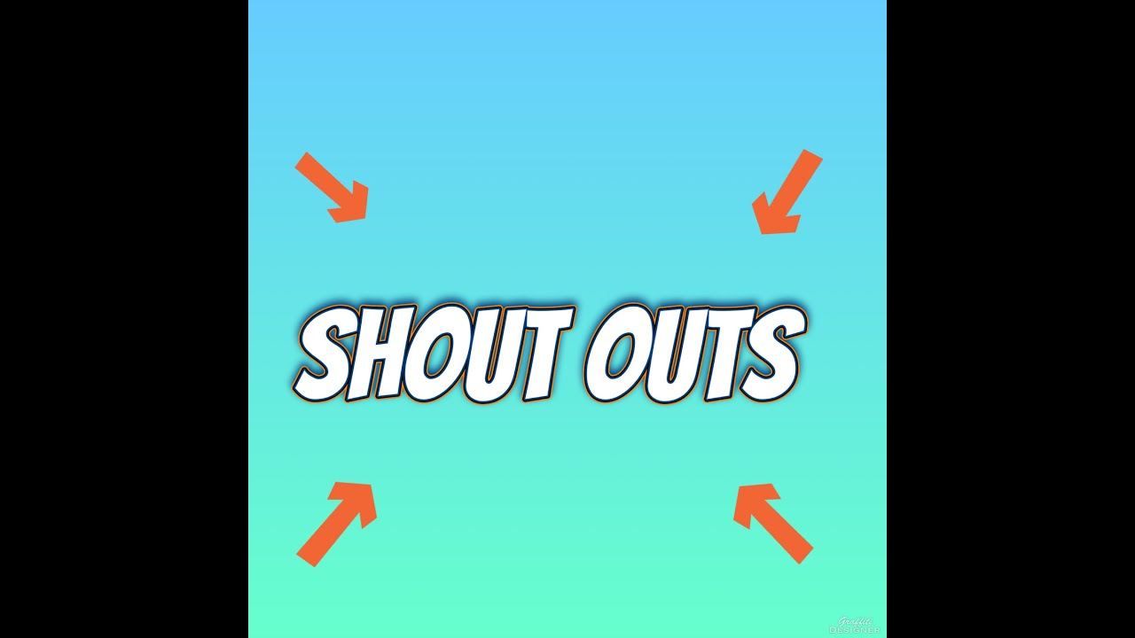Shout Outs!! - YouTube