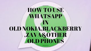 Download lagu How to use WhatsApp in old mobile(Nokia, blackberry ) in 2019 after WhatsApp banned services on hand