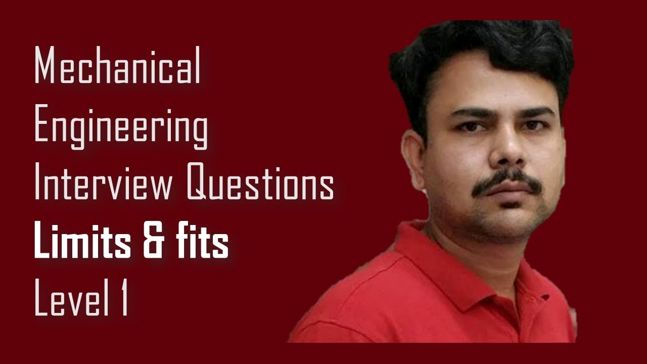 mechanical engineering interview questions dimu s tutorials limits mechanical engineering interview questions dimu s tutorials limits and fits basic questions