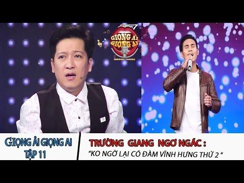 Giọng ai giọng ai tập 11 - Trường Giang sững sờ với chàng trai Đàm Vĩnh Hưng