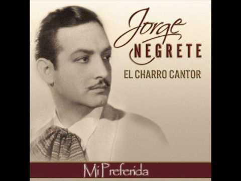 Jorge Negrete - Mi preferida