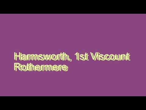 How to Pronounce Harmsworth, 1st Viscount Rothermere