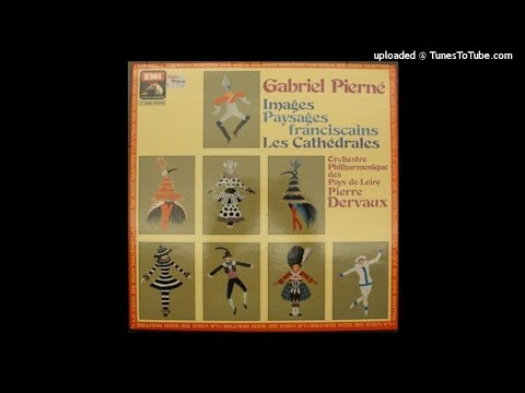 Gabriel Pierné : Paysages franciscains, Three Pieces for Orchestra Op. 43 (1919)