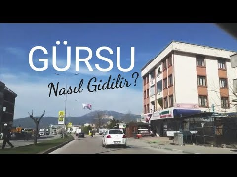GÜRSU Ya NASIL GİDİLİR V ŞHT. CENGİZ TOPAL CD. BURSA