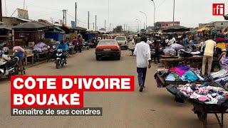Côte d'Ivoire - Bouaké : renaître de ses cendres